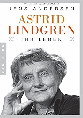 Astrid Lindgren: Ihr Leben